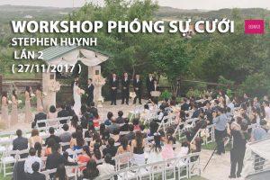 Workshop phóng sự cưới với Stephan Huynh lần 2